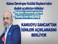 Adana Demirspor Kulübü Başkanı'ndan dudak uçurtan iddialar