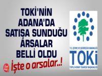 İşte TOKİ'nin Adana'da satışa sunduğu arsalar