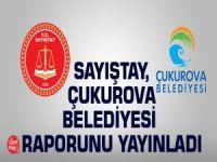 Sayıştay, Çukurova Belediyesi raporunu yayınladı