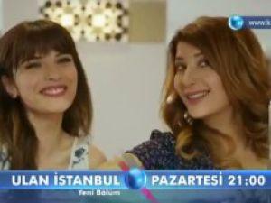Ulan İstanbul 6. Bölüm Fragmanı (28 temmuz pazartesi)
