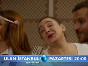 Ulan İstanbul 9. Bölüm 2. Fragmanı (18 Ağustos Pazartesi)